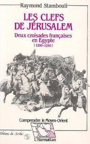 Clefs De Jerusalem. Deux Croisades Francaises En Egy - Intérieur - Format classique