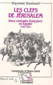 Clefs De Jerusalem. Deux Croisades Francaises En Egy - Couverture - Format classique