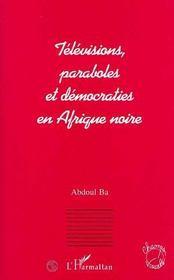 Televisions, Paraboles Et Democraties En Afrique Noire - Intérieur - Format classique