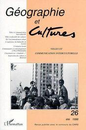Revue Geographie Et Cultures T.26 ; Villes Et Communication Interculturelle (Eté 1998) - Couverture - Format classique