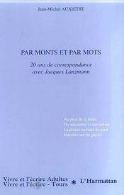 Par monts et par mots - 20 ans de correspondance avec jacques lanzmann - Intérieur - Format classique