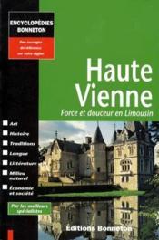 Encyclopedies Regionales ; Haute Vienne ; Force Et Douceur En Limousin - Couverture - Format classique