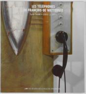 Les téléphones de François de Watteville ; New York, 1991 à 1994 - Couverture - Format classique