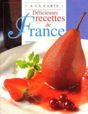 Delicieuses Recettes De France - Couverture - Format classique