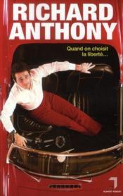 Richard Anthony Quand on choisit la liberté - Couverture - Format classique