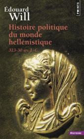 Histoire politique du monde hellénistique (323-30 avant J.-C.) - Couverture - Format classique
