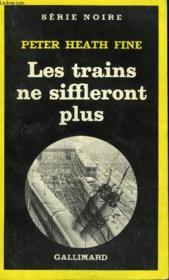 Collection : Serie Noire N° 1793 Les Trains Ne Siffleront Plus - Couverture - Format classique