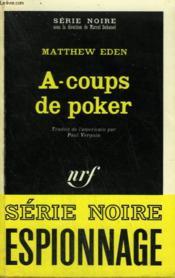 A Coups De Poker. Collection : Serie Noire N° 1420 - Couverture - Format classique