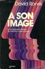 A Son Image. La Prodigieuse Histoire Du Premier Clone Humain. - Couverture - Format classique
