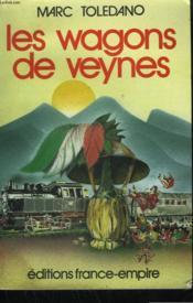 Les Wagons De Veynes. - Couverture - Format classique
