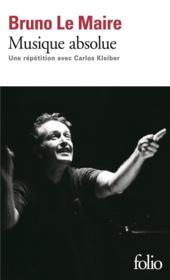 Musique absolue ; une répétition avec Carlos Kleiber - Couverture - Format classique