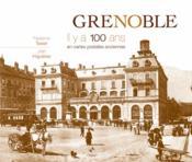 Grenoble ; il y a 100 ans ; en cartes postales anciennes - Couverture - Format classique