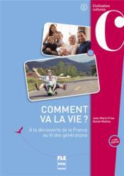 Comment va la vie ? à la déocuverte de la France au fil des générations - Couverture - Format classique
