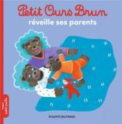 Petit Ours Brun réveille ses parents - Couverture - Format classique