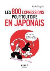800 expressions pour tout dire en japonais - Couverture - Format classique
