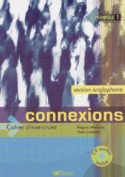 Connexions 1 ; cahier anglophone - Couverture - Format classique