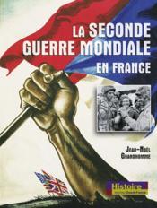 La seconde guerre mondiale en france - Couverture - Format classique