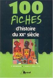 100 fiches histoire du xx siecle - Intérieur - Format classique