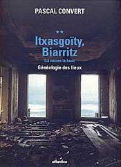 Itxasgoïty, Biarritz ; (la maison là-haut) ; généalogie des lieux - Intérieur - Format classique