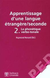 Apprentissage d'une langue étrangère/seconde t.2 ; la phonétique verbo-tonale - Intérieur - Format classique