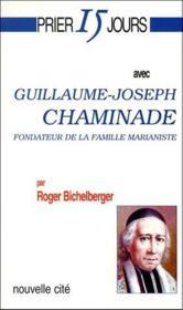 Prier 15 jours avec... ; Guillaume-Joseph Chaminade - Couverture - Format classique