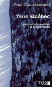 Terre Québec ; l'afficheur hurle ; l'inavouable - Couverture - Format classique