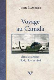 Voyage au Canada ; dans les années 1806,1807 et 1808 - Couverture - Format classique