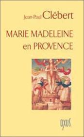 Marie madeleine en provence - Couverture - Format classique