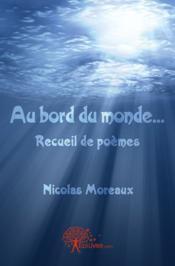 Au Bord Du Monde...Recueil De Poemes - Couverture - Format classique