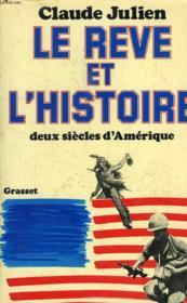 Le Reve Et L Histoire. Deux Siecles D Amerique. - Couverture - Format classique