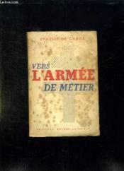 Vers L Armee De Metier. - Couverture - Format classique