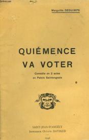 Quiemence Va Voter. Comedie En Deux Actes En Patois Saintongeais - Couverture - Format classique