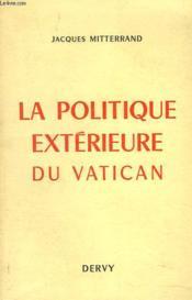 La Politique Exterieure Du Vatican - Couverture - Format classique