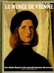 Les Chefs D'Oeuvre Des Grands Musees Du Monde - Supplement Arts Au Figaro-Magazine (10) - Le Musee De Vienne - Couverture - Format classique