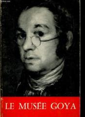 Le Musee Goya - Couverture - Format classique