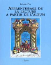 APPRENDRE A LIRE ET A ECRIRE A PARTIR DE L'ALBUM ; le magicien des couleurs d'Arnold Lobel - Couverture - Format classique