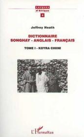 Dictionnaire songhay/anglais/français t.1 ; koyra chiini - Couverture - Format classique
