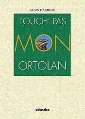 Touch Pas Mon Ortolan - Couverture - Format classique