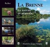 La Brenne ; la nature en héritage - Couverture - Format classique