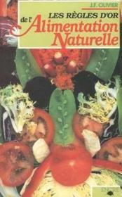 Les regles d'or de l'alimentation naturelle - Couverture - Format classique