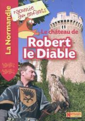 Le château de Robert le Diable - Couverture - Format classique
