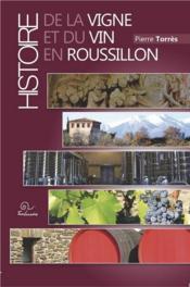 Histoire de la vigne et du vin en roussillon - Couverture - Format classique