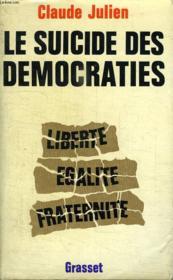 Le Suicide Des Democraties. Liberte Egalite Fraternite. - Couverture - Format classique