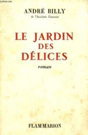 Le Jardin Des Delices. - Couverture - Format classique