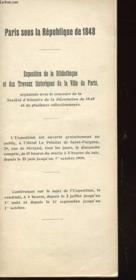 Notice - Paris Sous La Republique De 1848 - Exposition De La Bibliotheque Et Des Travaux Historique De La Ville De Paris - Couverture - Format classique