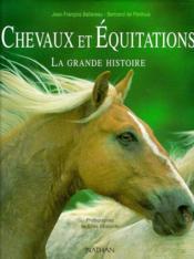 La Grande Histoire Chevaux Et Equitations - Couverture - Format classique