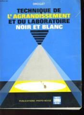 Technique De L'Agrandissement Et Du Laboratoire Noir Et Blanc - Couverture - Format classique
