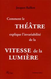 Comment le théâtre explique l'invariabilité de la vitesse de la lumière - Couverture - Format classique