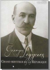 Georges Leygues, grand serviteur de la République - Couverture - Format classique