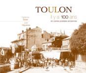 Toulon ; il y a 100 ans ; en cartes postales anciennes - Couverture - Format classique